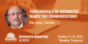 Fundamentals of Integrated Marketing Communications with Bob Sevier